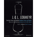 J. & L. LOBMEYR. Between Vision and Reality