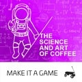 The Science and Art of Coffee (11.08.2019)