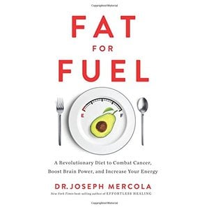 Fat for Fuel | A Revolutionary Diet to Combat Cancer, Boost Brain Power, and Increase Your Energy (Englisch)