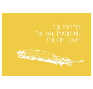 You matter. You are important. You are loved. (Feder) Postkarte |  | Artikelnummer: 10-19-038