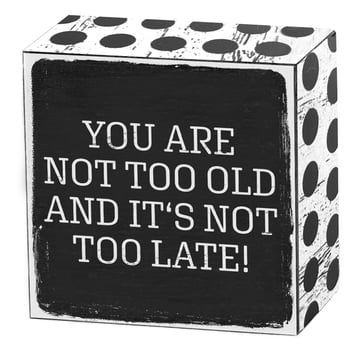 You are not too old and it's not too late! | Art Box | Artikelnummer: 50-18-013