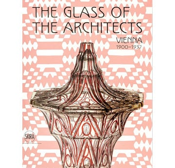 The Glass of the Architects | Vienna 1900-1937 | Artikelnummer: 201701