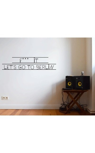Wandtattoo F*** IT; LET'S GO TO BERLIN wallsticker  |  | Artikelnummer: 55838451