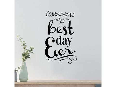"Wandtattoo Spruch Motivation | Tapetenaufkleber"" Tomorrow is going to be the best day ever"" 